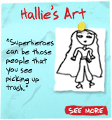 Hallie's Art - 'Superheroes can be those people that you see picking up trash.' See More