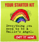YOUR STARTER KIT Everything you need to be a Hallie's Angel. Get it Now!